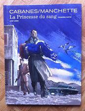 LA PRINCESSE DU SANG PREMIERE PARTIE CABANES/MANCHETTE EO  NEUF (A22)