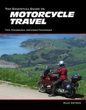 The Essential Guide to Motorcycle Travel: Tips, Technology, Advanced T-ExLibrary