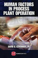 Human Factors in Process Plant Operation by David A. Strobhar (2014, Hardcover)