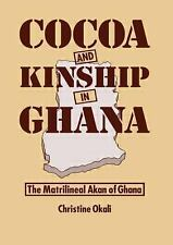 Cocoa and Kinship in Ghana : The Matrilineal Akan of Ghana by Christine Okali...