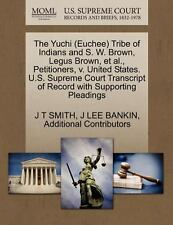 The Yuchi Tribe of Indians and S. W. Brown, Legus Brown, et Al. ,...