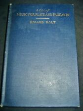 A List of Music for Plays and Pageants Holt Roland HC 1925 Orchestra Bands RARE