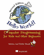 Hello World! Computer Programming for Kids and Other Beginners by Warren...