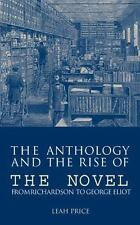The Anthology and the Rise of the Novel : From Richardson to George Eliot by...