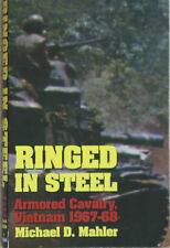 RINGED IN STEEL Armoured Cavalry, Vietnam 1967-68