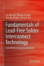 Fundamentals of Lead-Free Soldering Technology : From Microstructures to...