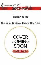The Billionaire's Legacy: The Last Di Sione Claims His Prize by Maisey Yates...