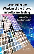 Leveraging the Wisdom of the Crowd in Software Testing by Rajini Padmanaban...