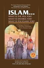 Islam . . . What Is the Veil For? What Is Divorce For? What Is Polygamy For?...