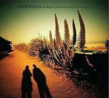IMMERSION - ANALOGUE CREATURES LIVING ON AN ISL   CD NEU