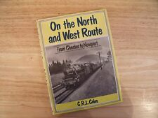 On the North & West Route - from Chester to Newport, C R L Coles -Ian Allan 1984