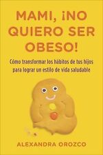 Mami, Â¡no quiero ser obeso! (Spanish Edition)