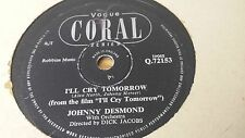 JOHNNY DESMOND I'LL CRY TOMORROW & WITHOUT YOU CORAL Q72153