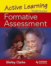Active Learning Through Formative Assessment by Shirley Clarke (Paperback, 2008)