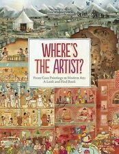 Where's the Artist? From Cave to Paintings to Modern Art: A Look and Find...