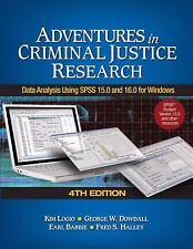 Adventures in Criminal Justice Research: Data Analysis Using SPSS 15.0 and 16.0
