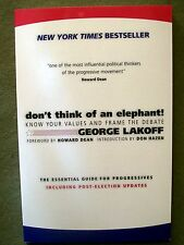 Don't Think of an Elephant! Know Your Values & Frame the Debate (2004, Pbk)