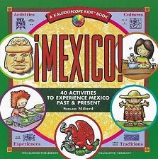 Mexico!: 40 Activities to Experience Mexico Past & Present (Kaleidoscope Kids Bo