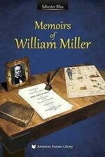 Memoirs of William Miller by Sylvester Bliss (2014, Paperback)