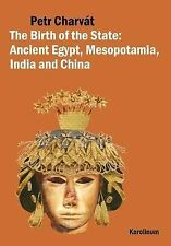 The Birth of the State: Ancient Egypt, Mesopotamia, India and China, Charvát, Pe