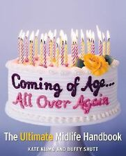 COMING OF AGE... ALL OVER AGAIN - THE ULTIMATE MIDLIFE HANDBOOK, KLIMO & SHUTT