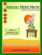 Abacus Mind Math Level 1 Workbook 2 : (of 2) Excel at Mind Math with Soroban,...