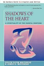 SHADOWS OF THE HEART: A Spirituality of the Painful Emotions-ExLibrary