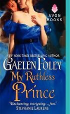 Inferno Club: My Ruthless Prince 4 by Gaelen Foley (2011, Paperback)