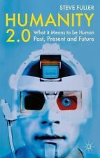 Humanity 2.0: What it Means to be Human Past, Present and Future, Fuller, Steve,