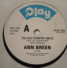 """ANN BREEN - The Old Country Waltz - Excellent Condition 7"""" Single Play PLAY 235"""