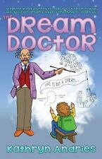 THE DREAM DOCTOR - A Lighthearted Journey to Help the Children in Your Life NEW