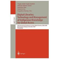 Digital Libraries: Technology and Management of Indigenous Knowledge for Global