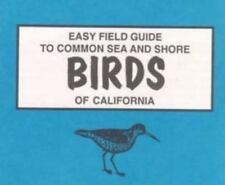 Easy Field Guide to Common Sea and Shore Birds of California (Easy Field Guides)