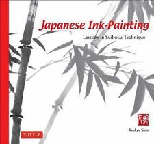 Japanese Ink-Painting : Lessons in Suiboku Technique by Ryukyu Saito (2000,...