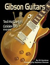 Gibson Guitars Ted McCarty's Golden Era 1948-1966 Book OUT OF PRINT