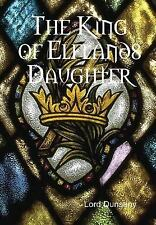 The King of Elflands Daughter by Lord Dunsany (2014, Hardcover)