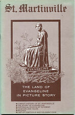 Louisiana History - St. Martinville - Land Evangeline in Picture Story - 1968