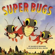 Super Bugs by Michelle Meadows (2016, Hardcover)