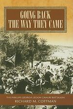 Going Back the Way They Came : The Philips Georgia Legion Cavalry Battalion...