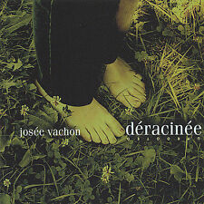 Deracinee: Uprooted, Vachon, Josee,Very Good, ### Audio CD with artwork-complete