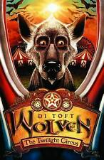 Wolven: The Twilight Circus, Di Toft, New Book