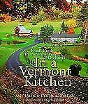 IN A VERMONT KITCHEN Foods Fresh from Farms Forests Orchards COOKING COOKBOOK