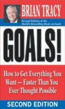 Goals!: How to Get Everything You Want -- Faster Than by Brian Tracy (Paperback)