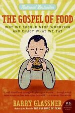 The Gospel of Food: Why We Should Stop Worrying and Enjoy What We Eat, Glassner,
