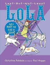 Last-But-Not-Least Lola and a Knot the Size of Texas by Pakkala, Christine
