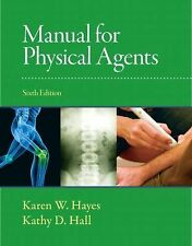 Manual for Physical Agents by Karen W. Hayes and Kathy Hall (2011, Spiral,...