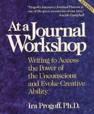 At a Journal Workshop : Writing to Access the Power of the Unconscious and...