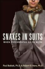 Snakes in Suits: When Psychopaths Go to Work by Paul Babiak, Robert D. Hare