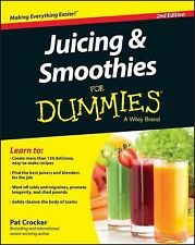 Juicing and Smoothies for Dummies® by Pat Crocker (2015, Paperback)