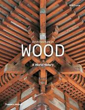 Architecture in Wood : A World History by Will Pryce (2016, Hardcover)